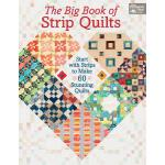 预订 The Big Book of Strip Quilts: Start with Strips to Make