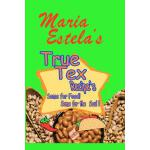 预订 Maria Estela's True Tex Recipe's: Some for food Some for