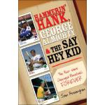 预订 Hammerin' Hank, George Almighty and the Say Hey Kid: The