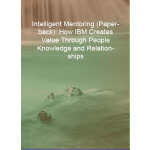 预订 Intelligent Mentoring (Paperback): How IBM Creates Value