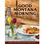 预订 Good Montana Morning: Recipes from Good Medicine Lodge i