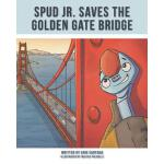 预订 Spud Jr. Saves the Golden Gate Bridge [ISBN:978163177659