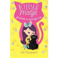 预订 Kitty's Magic: Shadow the Lonely Cat [ISBN:9781681196091