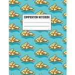 预订 Composition Notebook: Back to School Pizza Ruled Lined N