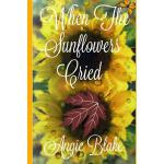 预订 When the Sunflowers Cried [ISBN:9781539547815]