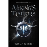预订 All the King's Traitors: Highwings Book One [ISBN:978199