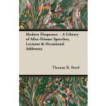 预订 Modern Eloquence - A Library of After-Dinner Speeches, L