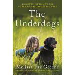 预订 The Underdogs: Children, Dogs, and the Power of Uncondit