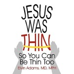 预订 Jesus Was Thin: So You Can Be Thin Too [ISBN:97814502051