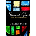 预订 Stained Glass: Smile, You Can Be Healed [ISBN:9781544029