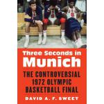 【预订】Three Seconds in Munich: The Controversial 1972 Olympic
