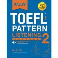 Kallis' Toefl Ibt Pattern Listening: Capture