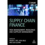 【预订】Supply Chain Finance: Risk Management, Resilience and S
