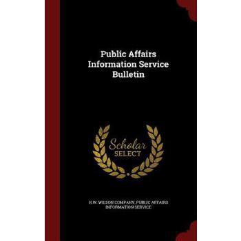 【预订】Public Affairs Information Service Bulletin 预订商品,需要1-3个月发货,非质量问题不接受退换货。
