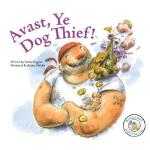 预订 Avast, Ye Dog Thief! [ISBN:9781602700895]