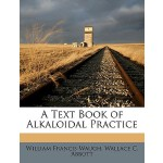 预订 A Text Book of Alkaloidal Practice [ISBN:9781149870150]
