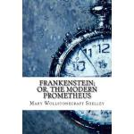 预订 Frankenstein; Or, The Modern Prometheus [ISBN:9781544881