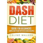 预订 Dash Diet: Guide for Beginners: Simple Diet Plan with De