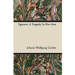 预订 Egmont, a Tragedy in Five Acts [ISBN:9781446063729]