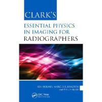 【预订】Clark's Essential Physics in Imaging for Radiographers