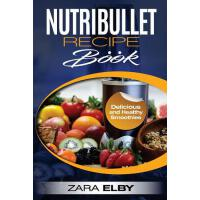 预订 Nutribullet Recipe Book: Delicious and Healthy Smoothies