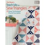 预订 Pat Sloan's Teach Me to Sew Triangles: 13 Easy Technique