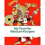 预订 My Favorite Mexican Recipes [ISBN:9781494346867]
