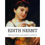 预订 Edith Nesbit, Collection children's novels [ISBN:9781500