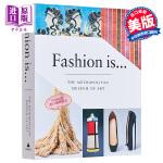 时尚是…英文原版艺术 英文版 英文原版书 Fashion Is... Metropolitan Museum of A
