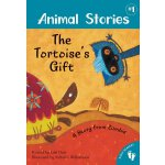 Animal Stories #1 The Tortoise's Gift: A Story from Zambia