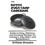 预订 The Dutch Oven Camp Cookbook: Guide to Easy, Delicious,