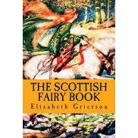 预订 The Scottish Fairy Book [ISBN:9781985226524]