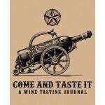 预订 Come and Taste It: A Wine Tasting Journal: A Notebook &