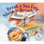 预订 Break a Sea Leg, Shrimp-Breath! [ISBN:9781602700925]