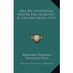 【预订】Uber Die Hypothesen, Welche Der Geometrie Zu Grunde Lie
