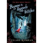 预订 Begone the Raggedy Witches (the Wild Magic Trilogy, Book