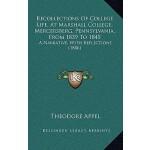 【预订】Recollections of College Life, at Marshall College, Mer