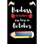 预订 Bad ass teacher are born in October: Teacher Notebook: A