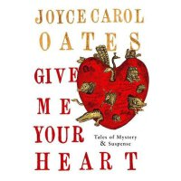 【中商原版】Give Me Your Heart 英文原版 Joyce Carol Oates