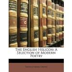 【预订】The English Helicon: A Selection of Modern Poetry