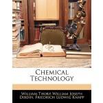 【预订】Chemical Technology or Chemistry in Its Applications to