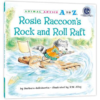 """幼儿园里的26个开心果:""""摇滚号""""竹筏 Animal Antics A to Z : Rosie Raccoon's Rock and Roll Raft 英语启蒙绘本,含地道美语音频。满足孩子认字母、学单词、练表达、培养好性格好品质等多重需要,适合幼儿园至小学低中年级孩子阅读。先后获得美国《学习杂志》教师选择儿童读物奖和家庭读物等奖。"""
