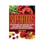 预订 Superfoods: Top Superfoods and Superfoods Recipes for a