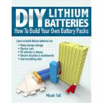 预订 DIY Lithium Batteries: How to Build Your Own Battery Pac