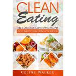 预订 Clean Eating: 100+ Delicious Clean Eating Recipes for We