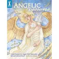 Angelic Visions: Create Fantasy Art Angels with Watercolor,
