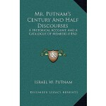预订 Mr. Putnam's Century and Half Discourses: A Historical A
