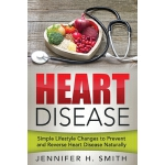预订 Heart Disease: Simple Lifestyle Changes to Prevent and R