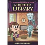 The Haunted Library #4: The Five O'Clock Ghost ISBN:9780448