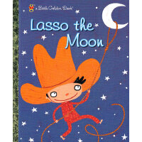Lasso the Moon (Little Golden Book) 月亮索(金色童书)ISBN 978037583
